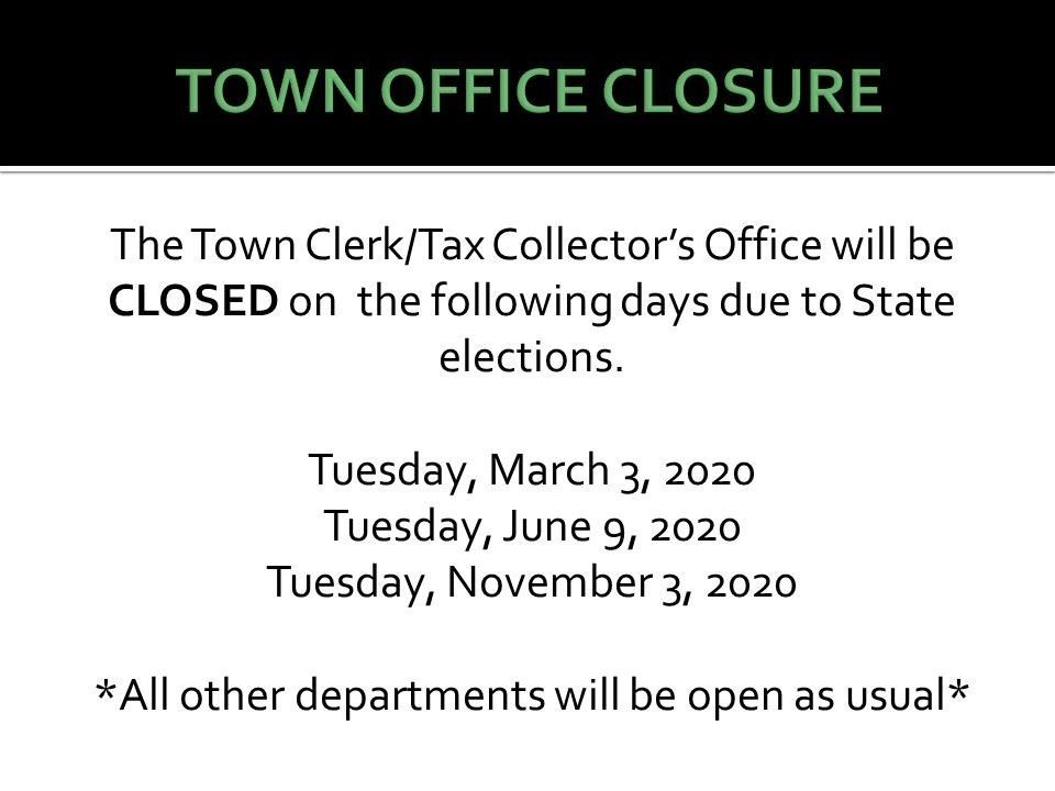 Town Clerks Office Closures due to 3 State Elections